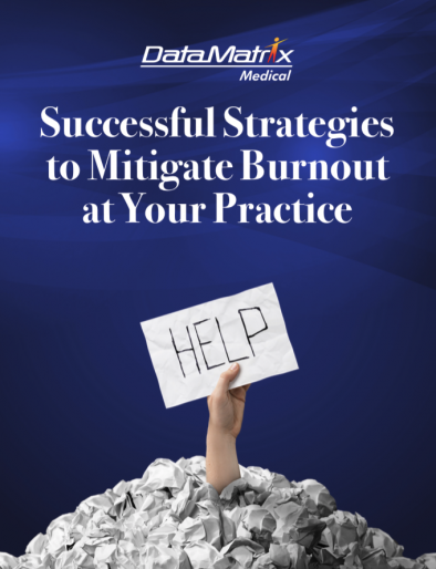 Successful Strategies to Mitigate Burnout at Your Practice